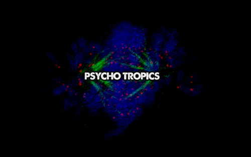 psychotropics:  Download this shit Psycho Tropics wallpaper 1280x800 Let me know preferred resolution