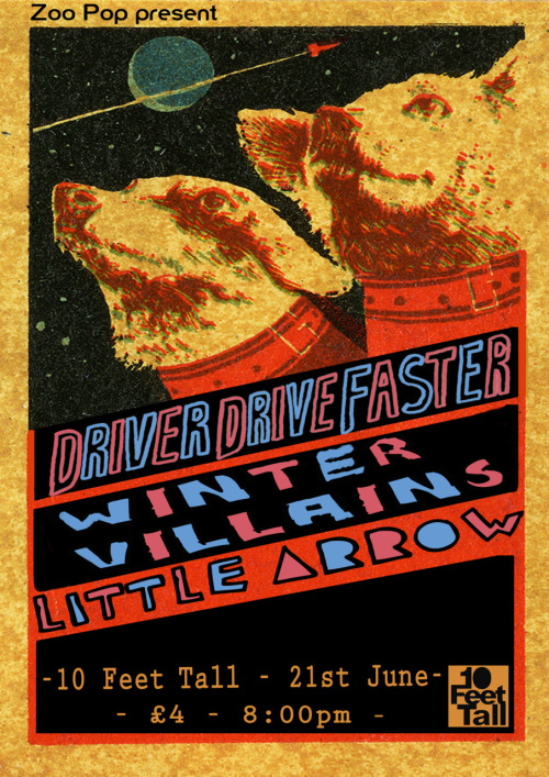 Zoo Pop present - Driver Drive Faster w/ Winter Villains + Little Arrow 10 Feet Tall - 21st June - 7:30pm - £4