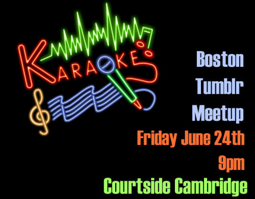 Boston Tumblr Meetup Friday June 24th 9pm 21+ Courtside Cambridge The Courtside Restaurant & Pub291 Cambridge StreetCambridge, MA 02141