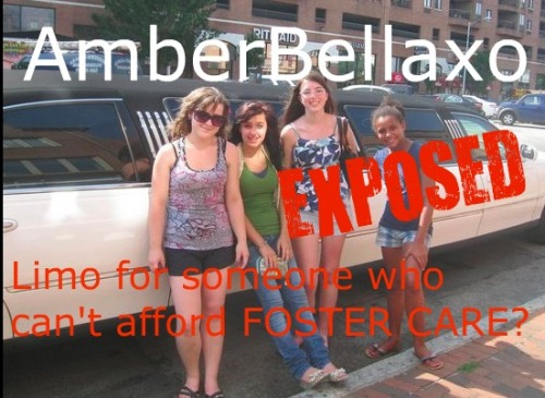 If Amber can't afford foster care, BTW it's free for children! Then how did she afford a limo ride with 4 friends? Also, why would someone who is treated SO badly get treatment like this?