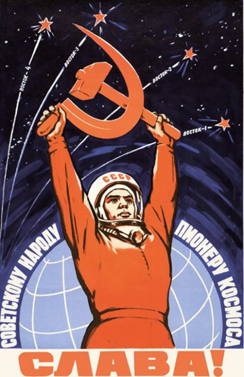 "itsfullofstars:  ""Soviet nation, the pioneer of the cosmos! Glory!"""