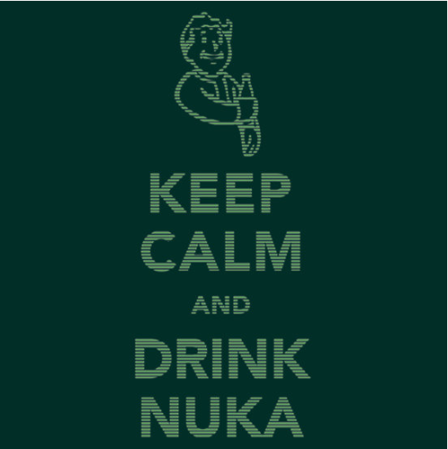 insanelygaming:  Keep Calm and Drink Nuka // By: Kiji