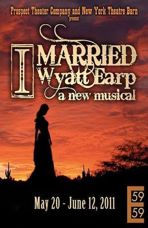 …saw Prospect Theatre's I Married Wyatt Earp - a new musical @ 59e59 Theatres,…in the mood for a new musical that takes a look at events that occurred at Tombstone and the Earps through the female perspective…check it out, playing until June 12…