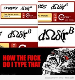 9gag:  Captcha is getting ridiculous nowadays