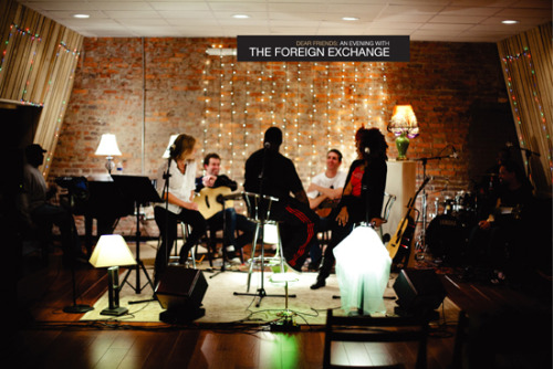 A performance CD/ DVD from THE FE hitting June 28, 2011 more deets… http://www.theforeignexchangemusic.com/2011/06/dear-friends-an-evening-with-the-foreign-exchange.php