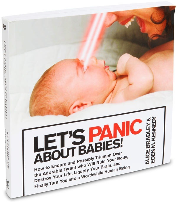 Let's Panic About Babies, Triumph Over Adorable, Life-Ruining Tyrants