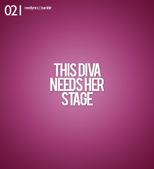 021. This diva needs her stage