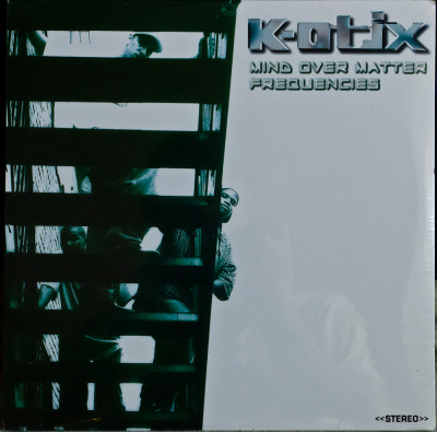 "K-Otix – Mind Over Matter/Frequencies (12"") Label: Bronx Science Cat#: BDS-832 HipHop, USA, 2000 RYM / Discogs Note: Russel ""The ARE"" Gonzalez on production. Great 12"" by the often overlooked K-Otix."