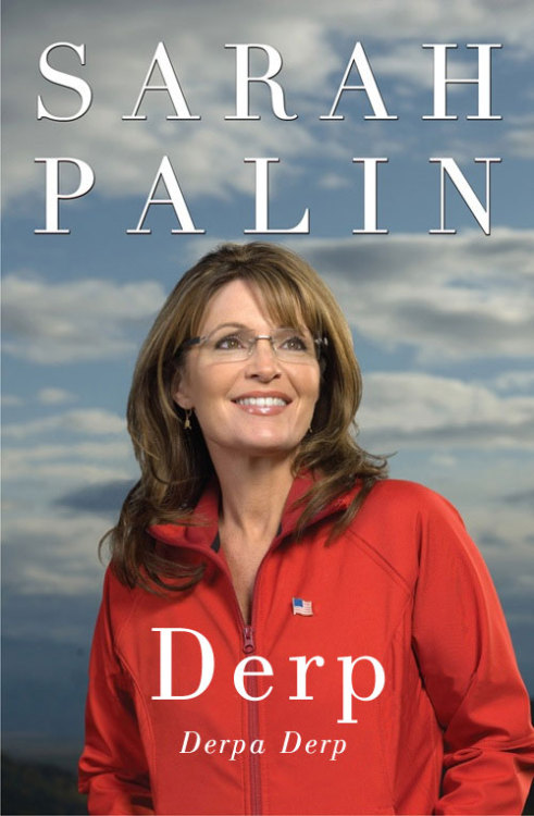 Reader Submission: Title and Redesign by Dylan Jonasse Sarah Palin: Going Rogue
