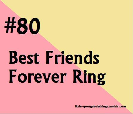 Its the best friends forever… RING!