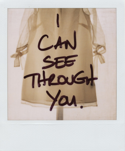 …i can see through you.