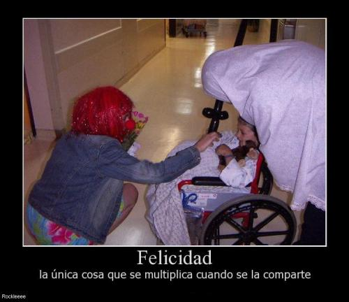 La felicidad es la unica cosa que se multiplica cuando se comparte // Happiness is the only thing that multiplies when shared
