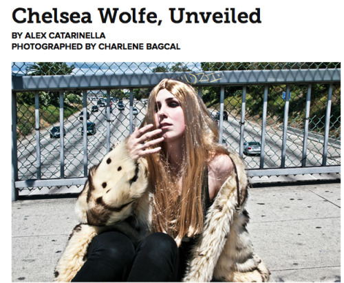 "Chatting with ""doom-folk"" chanteuse Chelsea Wolfe for PAPERMAG. READ MORE"