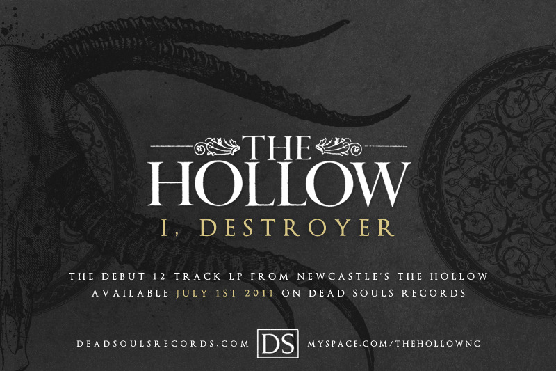 martinxkirby:  The Hollow.I, Destroyer.Dead Souls Records.    Flyer design for The Hollows upcoming full length 'I, Destroyer'.  Make sure you pick this up when it drops! Artwork by Black Sails