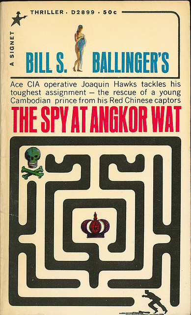 Bill S Ballinger - The Spy At Angkor Wat (Signet D2899) on Flickr. Via Flickr: Ballinger, Bill The Spy At Angkor Wat 1966 Signet D2899