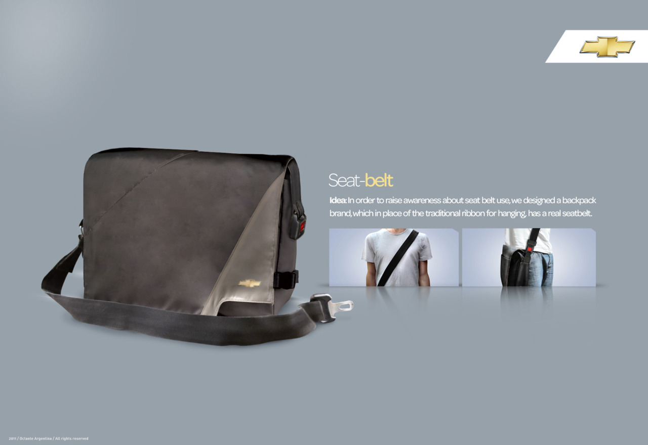 Ambient Media: Chevrolet - Seat Belt bag. Advertising Agency: Octante, Buenos Aires, ArgentinaCreative Directors: Emiliano Cortez, Martín De PasqualeArt Director: Emiliano CortezCopywriters: Martín De Pasquale, German TorresPhotographer: Andrés NogueiraPublished: May 2011