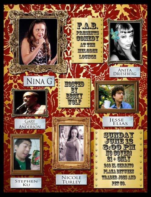 Nina G headlines FAB Comedy @ The Mel-O-Dee Lounge. 240 El Cerrito Plz. Free. 8 PM. Featuring Anita Drieseberg, Gary Anderson, Jesse Elias, Stephen Ku, and Nicole Turley. Hosted by Becky Wolf.