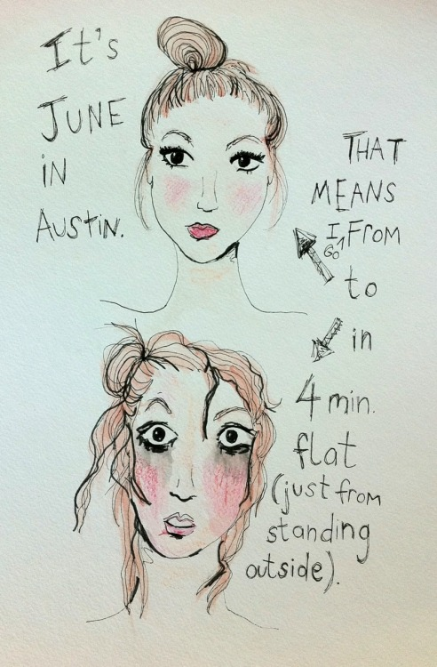 Austin is melting, and so am I.