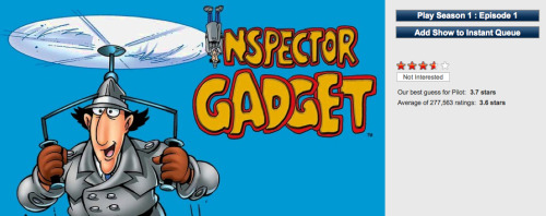 Just a reminder that Inspector Gadget is on Netflix Instant for lazy Sundays.