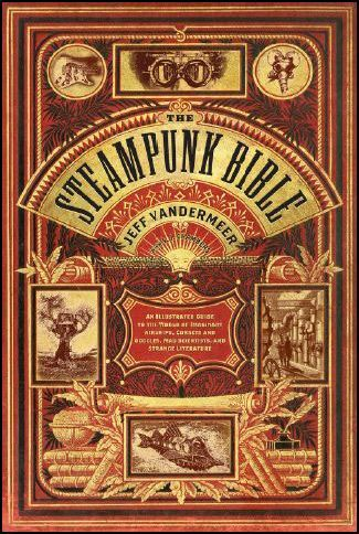 via Book Review: The Steampunk Bible Should Be On Every Nightstand