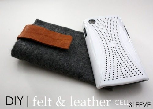 DIY felt & leather cell sleeve : love&lace Very chic little cell phone cover. Great way to use up scraps as that is all this takes.