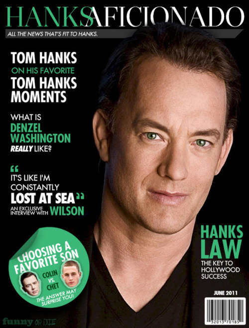 The Tom Hanks Magazine Scroll through for a sampling of Hanks Aficionado: the only magazine that's all Hanks, all the time.