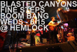 Blasted Canyons get loud at the Hemlock tonight (6/15) with Sacramento's Fine Steps and Boom Bang, 9PM $6. Blasted Canyons – the rhythm ridden trio will have their new LP for sale tonight! The much anticipated record is being put out by John Dwyer's label Castle Face Records. Opening the show are the Fine Steps – a Sacramento super group consisting of former MAYYORS drummer Julian Elorduy, with two Ganglians: Kyle Hoover and Alex Sowles, plus a few young bucks. I got a chance to drop by the Fine Steps recording sessions at Tiny Telephone a few weeks ago, and the steps have some real magic. It sounds like a Ganglians and Mantles sweet baritone voiced love child – you'll be excited, I promise. Oklahoma's Boom Bang also play. - Pedro