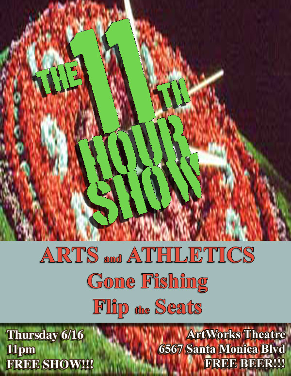 Tonight's Show! Gone Fishing- Dan Lippert, Justin Michael and Jacob Reed Flip the Seats- Eileen Hsi, Dan Lippert, Tim Neenan, Gilli Nissim, Jake Regal, Richie Root, Cathy Shim and Steve Szlaga and special guests Arts & Athletics- Stephanie Allynne, Mookie Blaiklock, Michael Cassady, Michael Hanford, Zoe Jarman, Allan McLeod, Annie Mebane and Mike Mitchell Plus The Midnight Jam FREE SHOW AND FREE BEER Hosted by Imaginary Friends