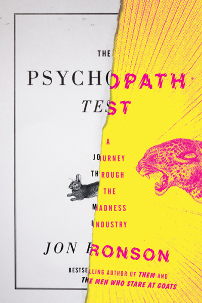 The Psychopath Test: A Journey Through the Madness Industry (2011)  Jon Ronson design: Matt Dorfman