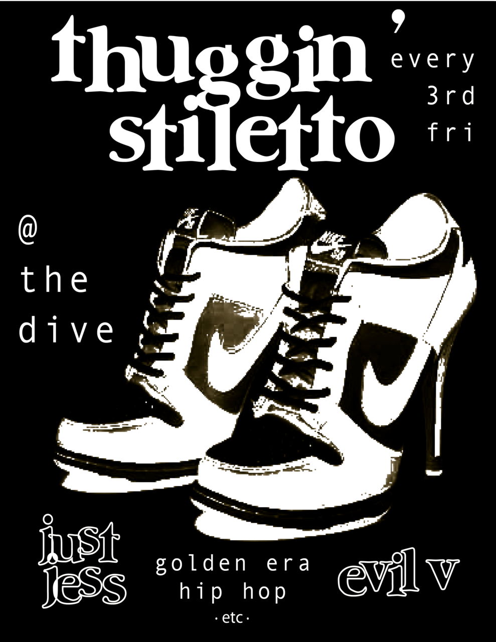 thuggin' stiletto IV @ the dive … it's that time again … !! only the best real hip hop !! x2 double trouble x2 ! expand your mind and move your feet at the same time ! xxx just jess X evil v xxx straight up . no chaser