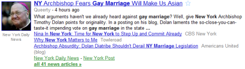 [screenshot of a news headline: NY Archbishop Fears Gay Marriage Will Make Us Asian] exxonblue:  Can we just look at this headline really quick.