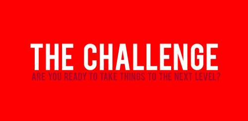 The Challenge is ON!  It's time to get back to basics, friends. I'm running The Challenge again starting today and I'm challenging you to be ALL IN!  Get moving and spread the word.  It's never too late to begin, so start NOW. STEP 1: Download, write your three action items for the day, write tiny action steps under each, do them. STEP 2:  Real Life > Facebook.  Clear the clutter in your environment and on your computer.  Work it!  Take no prisoners!  STEP 3:  Prepare for greatness.  Set yourself up for success! STEP 4: Take a break! STEP 5: To name your fears is to destroy them. Step 6: Encourage others! Step 7: Create solid boundaries. Step 8: CELEBRATE! Step 9:  Define and DO what fires you up! Step 10:  This is just the beginning. P.S. JOIN US for Making Things Happen 2012. P.P.S. Read this.