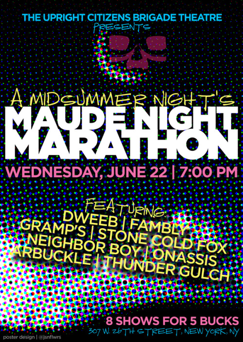 maudenightposters:  A Midsummer Night's Maude Night MarathonUCBNY - June 22, 2011Every single UCB Theatre Maude Team performs their best, funniest material from the last year.  Tell your friends now. Then, eventually, tell your kids.  Who made this? It's neat! I'm really excited to do this show / catch everyone else's!