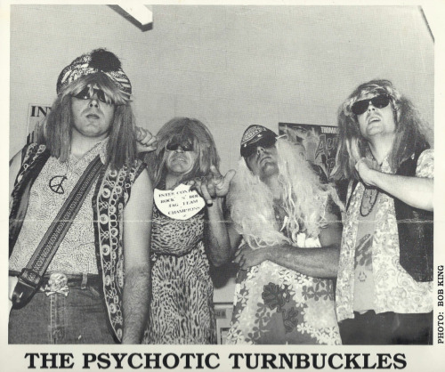 The PSYCHOTIC TURNBUCKLES. One of Sydney's great rock n roll bands. Members went on to form Sheek The Shayk, Purple Overdose, 69BC amongst others.