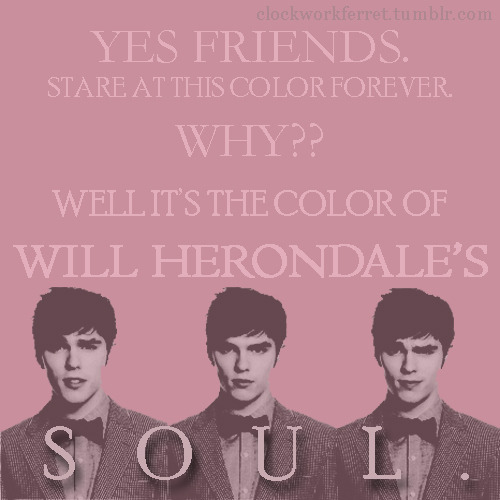 """And what color do you suppose the inner depths of your soul are, Will Herondale?""  ""Mauve,"" said Will. Clockwork Prince, Cassandra Clare  You guys. This fandom is OUT OF CONTROL. And I love it."