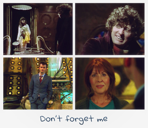 remmyx25:  oatzy:  The Hand of Fear  Sarah Jane: Don't forget me.The Doctor: Oh, Sarah. Don't you forget me.Sarah Jane: Bye, Doctor. You know, travel really does broaden the mind.The Doctor: Yes. Until we meet again, Sarah.  The Wedding of Sarah Jane Smith  Sarah Jane: Is this the last time I'm ever going to see you?The Doctor: I don't know. I hope not.Sarah Jane: Goodbye, Doctor, until the next time.The Doctor: Don't forget me, Sarah Jane.Sarah Jane: No-one's ever going to forget you.   This is practically how my best friend SpecialShera and I said good bye at the college, since I won't be returning. ;_; I miss her.  Yup, this is basically exactly how the two of us said good-bye. No joke. Miss you too, Remmy. But it's not forever. ♥
