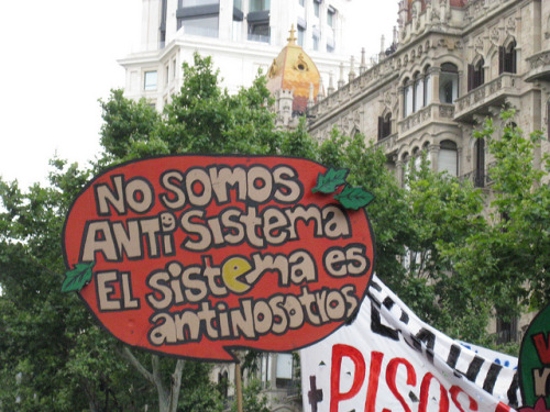 No somos antisistema. El sistema es antinosotros by _nur on Flickr.http://www.flickr.com/photos/elmsn/