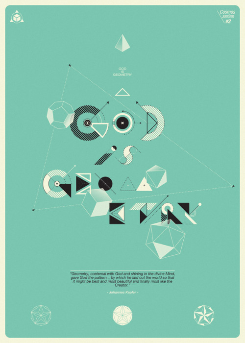 weandthecolor:  God is Geometry From a typographic poster series by zensato. More inspiring typography.