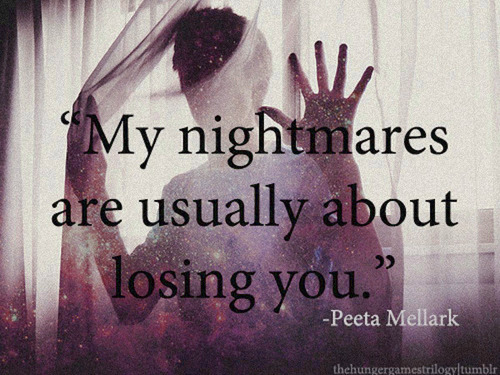 bestlovequotes:  My nightmares are usually about losing you | Courtesy FOLLOW BEST LOVE QUOTES ON TUMBLR  FOR MORE LOVE QUOTES