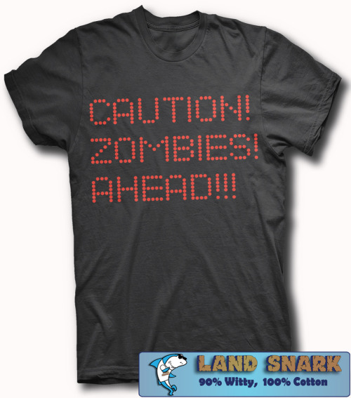 Mmmmm…brains! Roll up your windows and drive fast!  CAUTION!  ZOMBIES!  AHEAD!!!
