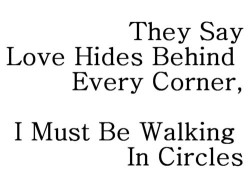I must be walking in circles…..