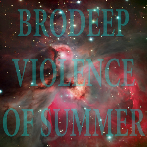 Brodeep - Violence of Summer Mixtape  Download link: http://www.mediafire.com/?xsaca0d4bd06up8Tracklist Sharooz - Hysteresis (Original Mix) Yes Wizard - Heaven Black Velour - Kick It Till It Breaks Headman - Adolescent Sex (Andy Blake Live Dub Mix) Columbus - Hubble (In Flagranti remix) Ziggy Kinder - Favela Talking (Soukie & Windish Remix) The Clover - Cosmic Jam Broke One - Go Go Go (Treasure Fingers Remix) Laid Back - Cocaine Cool (Soul Clap Vocal Mix) Metronomy - The Bay (Erol Alkan's Extended Rework) Benoit & Sergio - Principles Aeroplane - My Enemy (Rex the Dog Remix) Mumbai Science - Lotus YACHT - Paradise Engineering