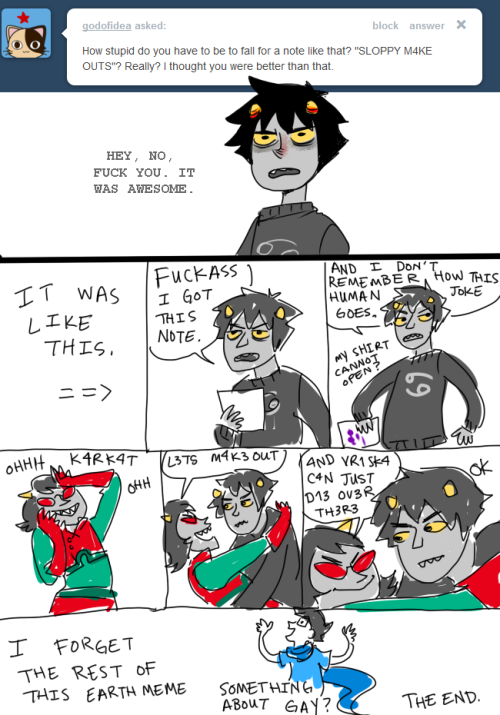 beatonstuck:  askvantas:  I NEED TO STOP TALKING TO HUMANS. THIS IS SO STUPID.   THIS IS THE BEST ONE