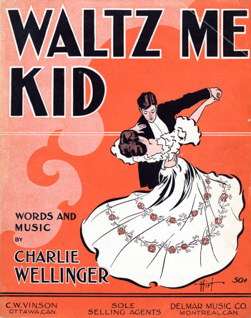 Charles Wellinger. Waltz Me Kid. Ottawa, ON: C.W. Vinson, 1910. (Source: Ragtime Music in Canada)