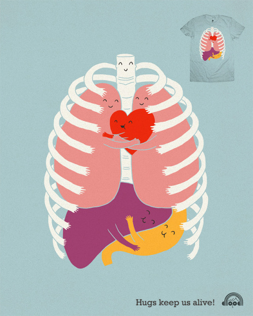 Hugs Keep Us Alive. Found on reddit.