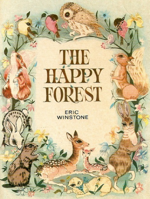 i would like to live in the happy forest.