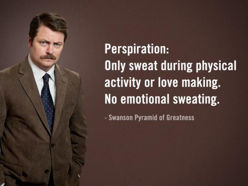 ronsays:  Ron Swanson says 'Perspiration: