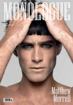 Here is the first of 6 amazing covers for the new Matthew Merrell's MONOLOGUE issue! This cover is shot by Stephan Coutelle @ Jed Root. Tomorrow we'll be posting the second one… Stay tuned!