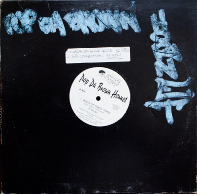 "Pop Da Brown Hornet – Black On Black Crime/G.P. Connection (12"") Label: Smoke Cat#: SMOKE002LP HipHop, USA, 1996 RYM / Discogs Note: Dark Skinned Assassin is visiting on G.P. Connection. Produced by RNS. I'll take a new pic of this in a little bit as it came out kinda blurry."
