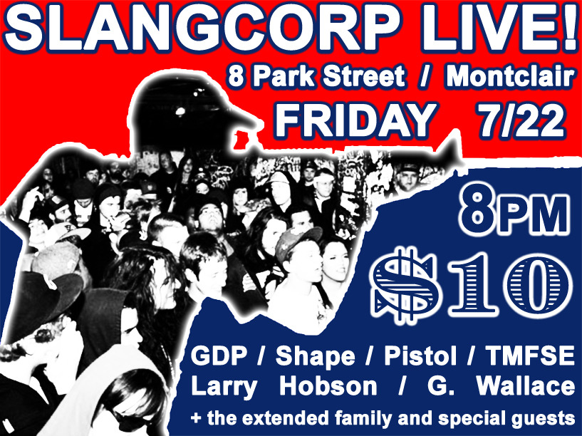 g6d6p6:  SLANGCORP SHOWCASE JULY 22ND. GET SIKED. GET THERE ON TIME THIS WILL SELL OUT. http://www.facebook.com/event.php?eid=225611440802379&ref=ts  cannot WAIT